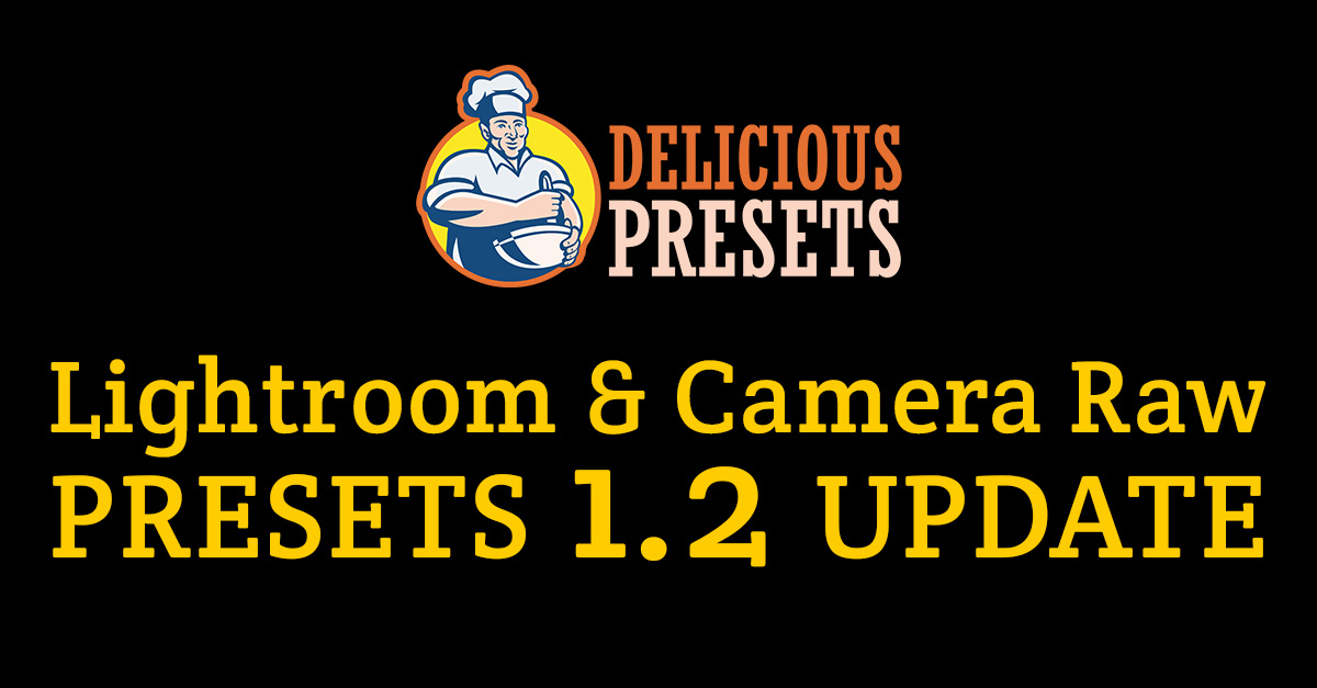 Delicious Presets - Lightroom & ACR presets update 1.2