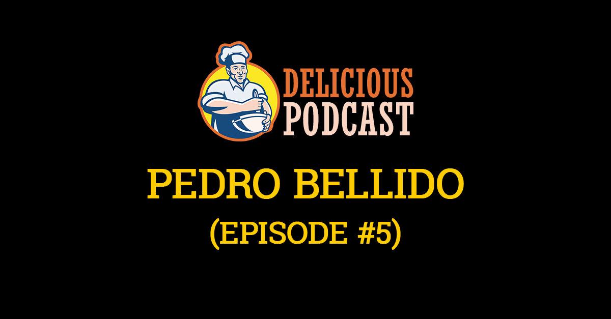 pedro bellido delicious podcast
