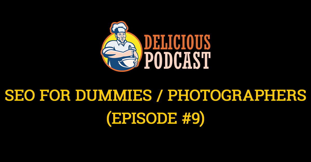 deliciouspodcast seo for photographers